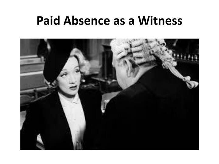 Paid Absence as a Witness