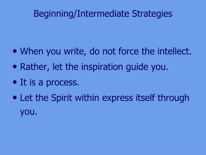 Beginning/Intermediate Strategies