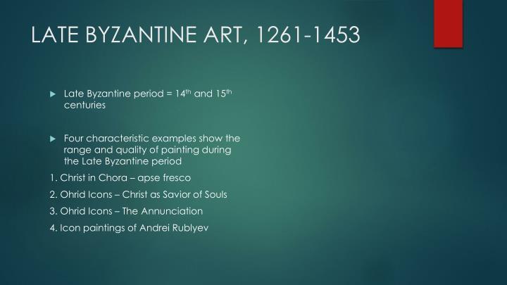 LATE BYZANTINE ART, 1261-1453