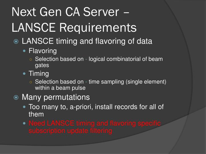 Next gen ca server lansce requirements