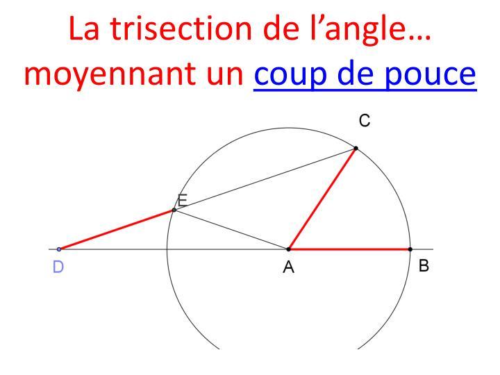 La trisection de l'angle…