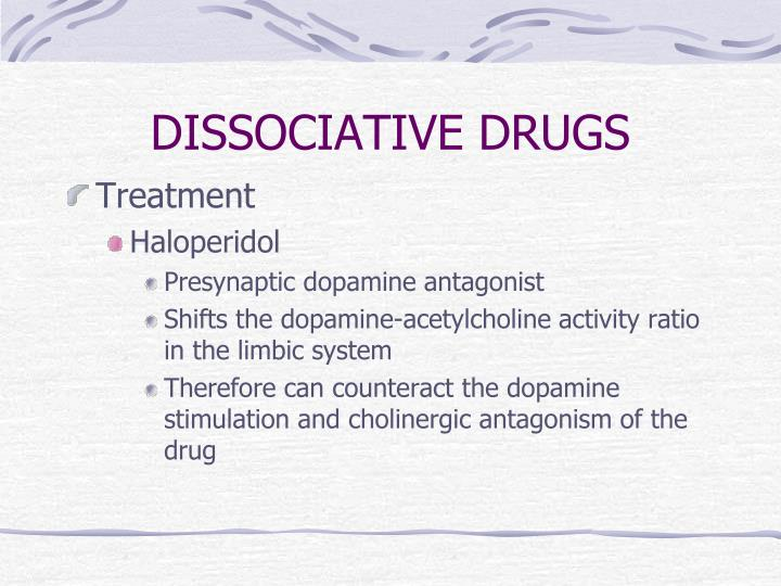 DISSOCIATIVE DRUGS