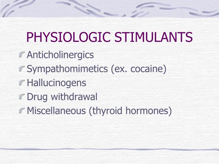 PHYSIOLOGIC STIMULANTS