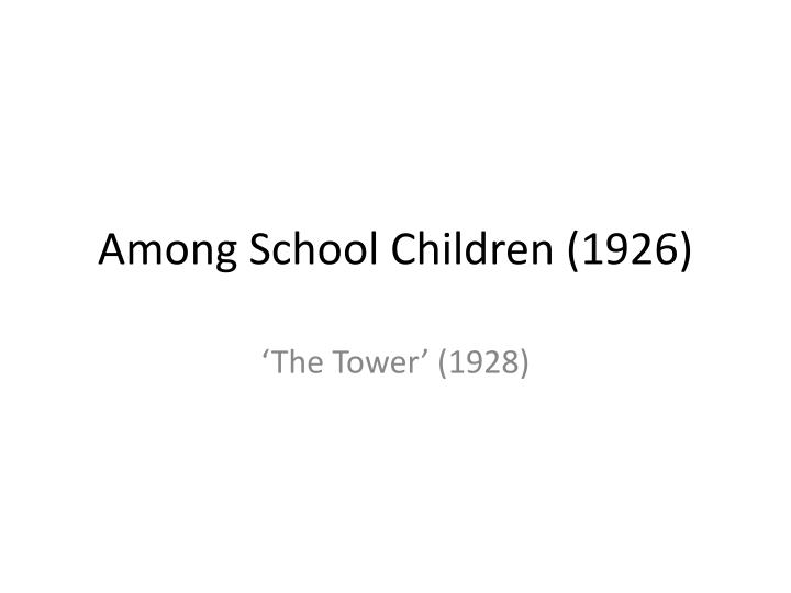 a literary analysis of among school children by yeats
