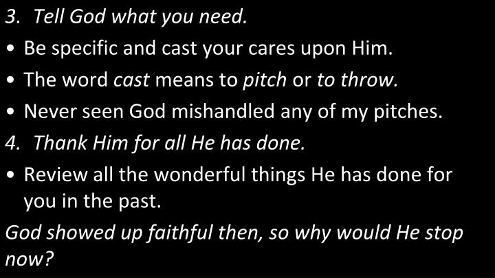 Tell God what you need.