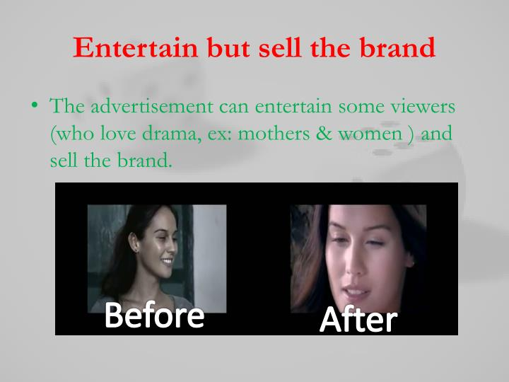 Entertain but sell the brand