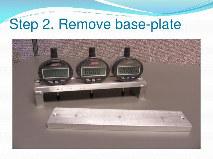 Step 2. Remove base-plate