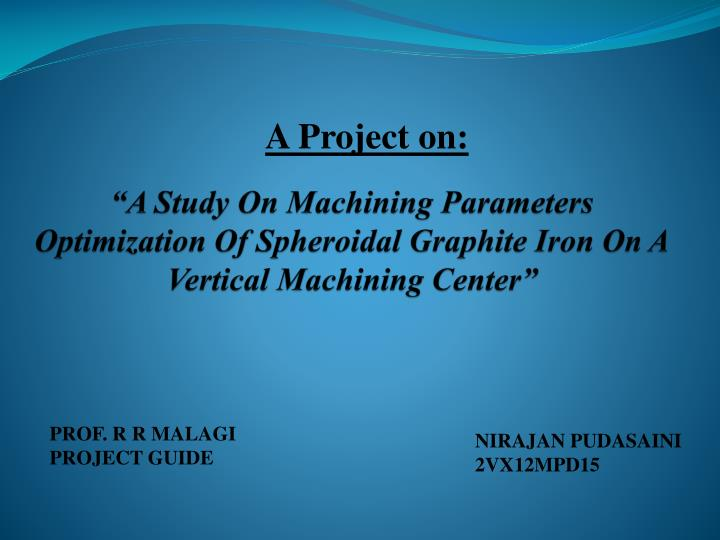 """""""A Study On Machining Parameters Optimization Of Spheroidal Graphite Iron On A Vertical Machining Center"""""""