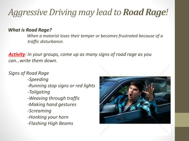 Aggressive Driving may lead to