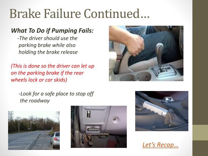 Brake Failure Continued…