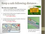 keep a safe following distance