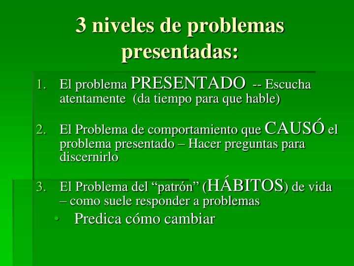 3 niveles de problemas presentadas: