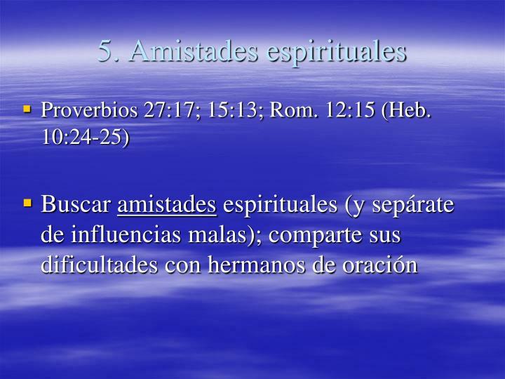 5. Amistades espirituales