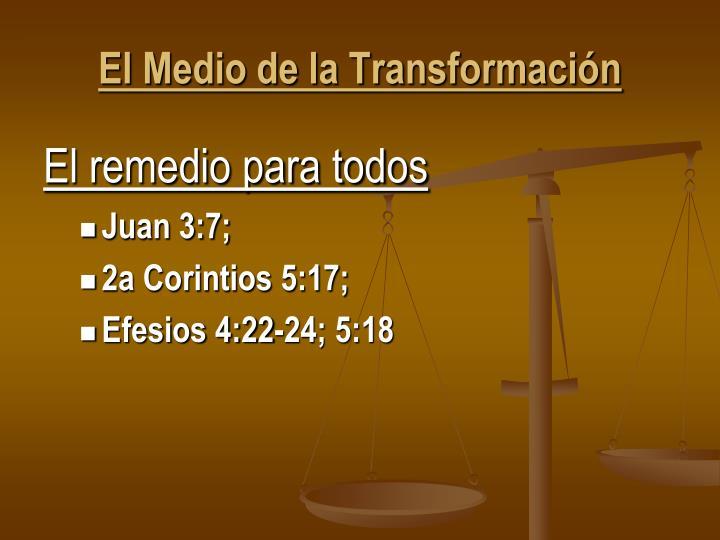 El Medio de la Transformación
