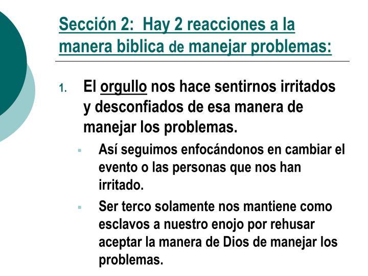 Sección 2:  Hay 2 reacciones a la manera biblica