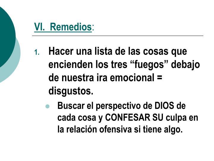 VI.  Remedios