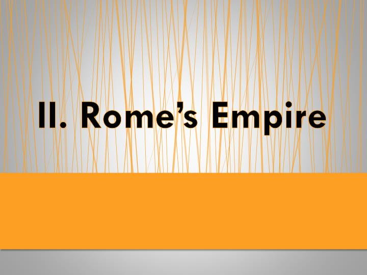 II. Rome's Empire