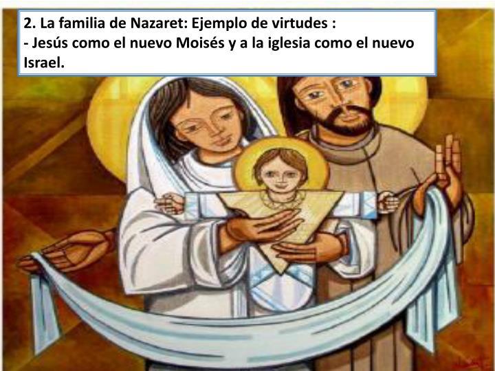 2. La familia de Nazaret: Ejemplo de virtudes :