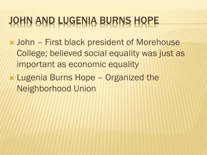 John – First black president of Morehouse College; believed social equality was just as important as economic equality