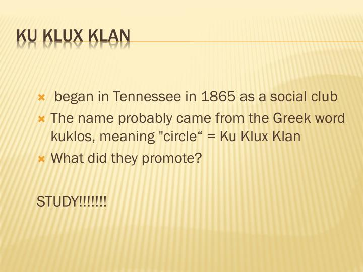 began in Tennessee in 1865 as a social club