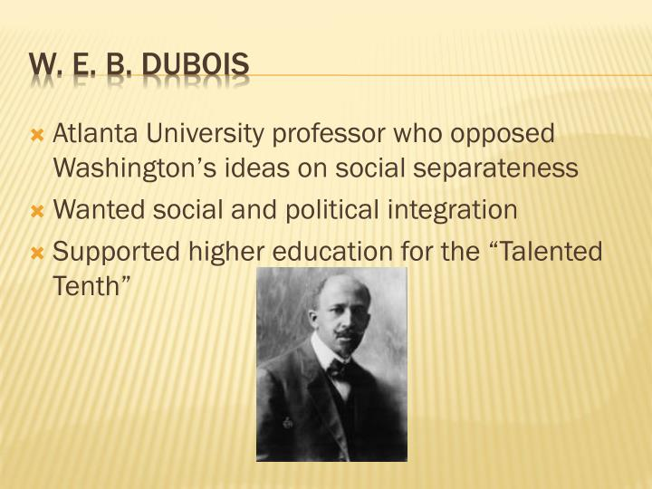 Atlanta University professor who opposed Washington's ideas on social separateness