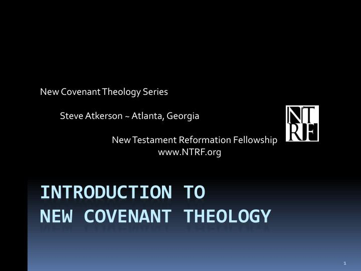 New Covenant Theology Series