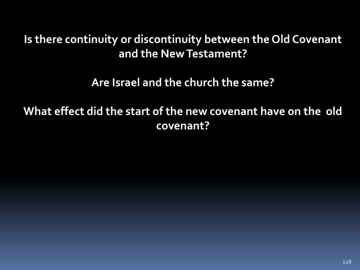 Is there continuity or discontinuity between the Old Covenant and the New Testament?