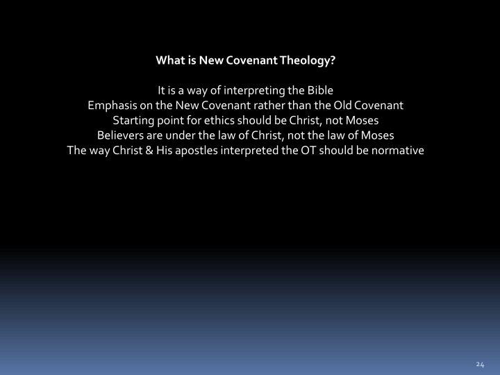 What is New Covenant Theology?