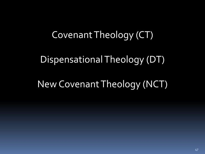 Covenant Theology (CT)