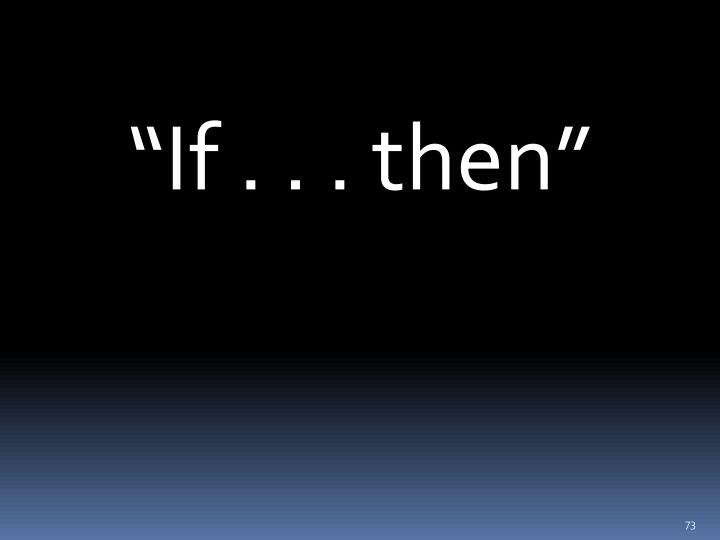 """""""If . . . then"""""""
