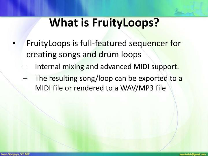What is FruityLoops?