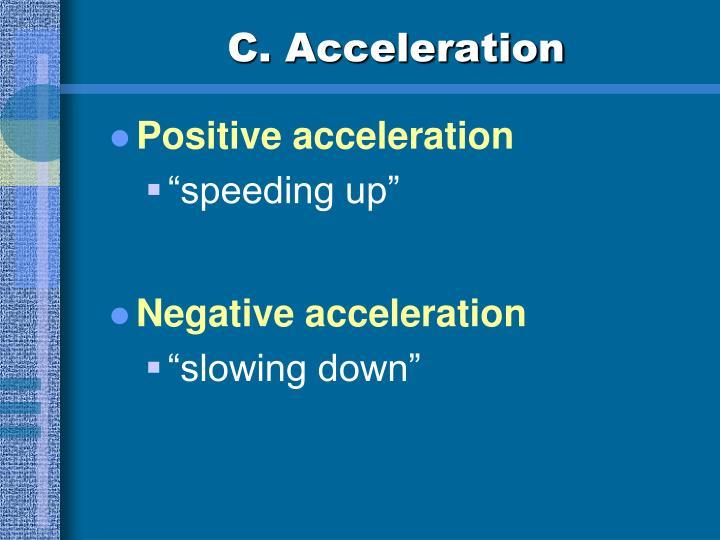C. Acceleration