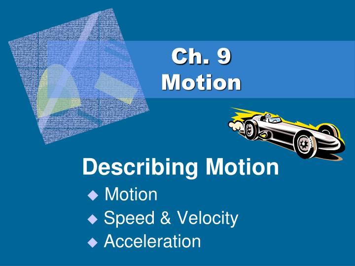 Ch 9 motion
