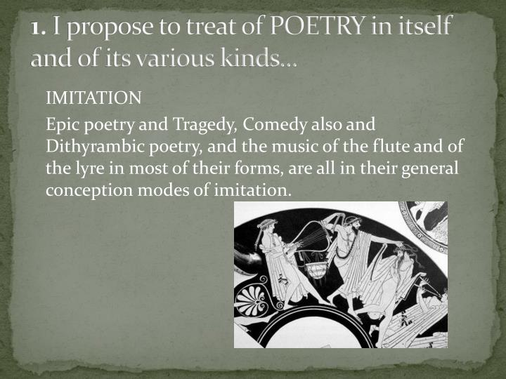 1 i propose to treat of poetry in itself and of its various kinds