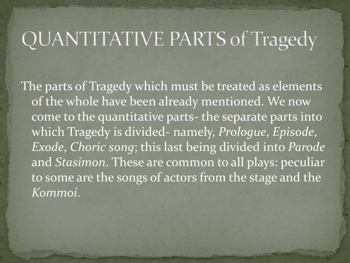 QUANTITATIVE PARTS of Tragedy
