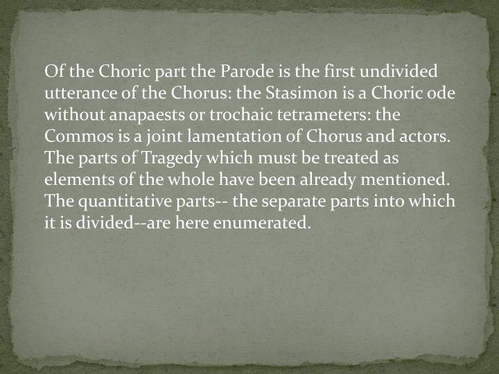 Of the Choric part the