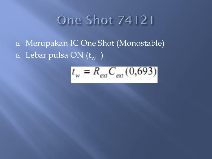 One Shot 74121