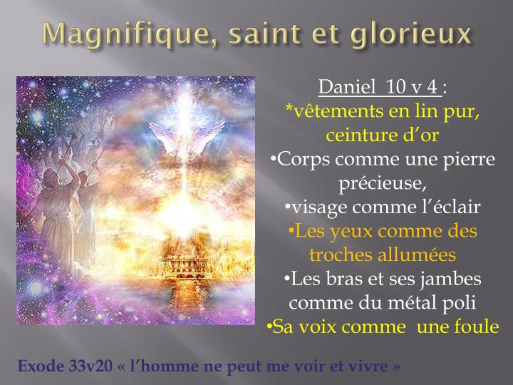 Magnifique, saint et glorieux