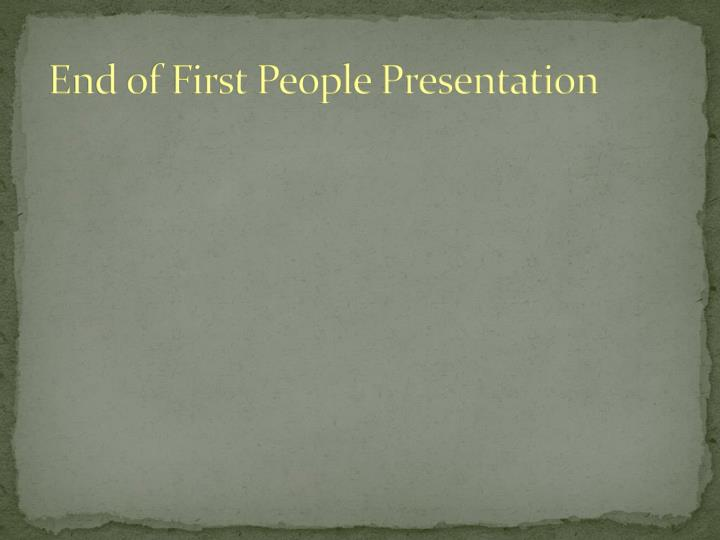 End of First People Presentation