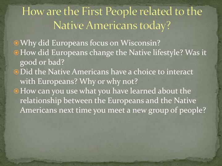 How are the First People related to the Native Americans today?