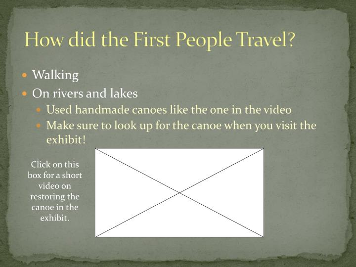 How did the First People Travel?