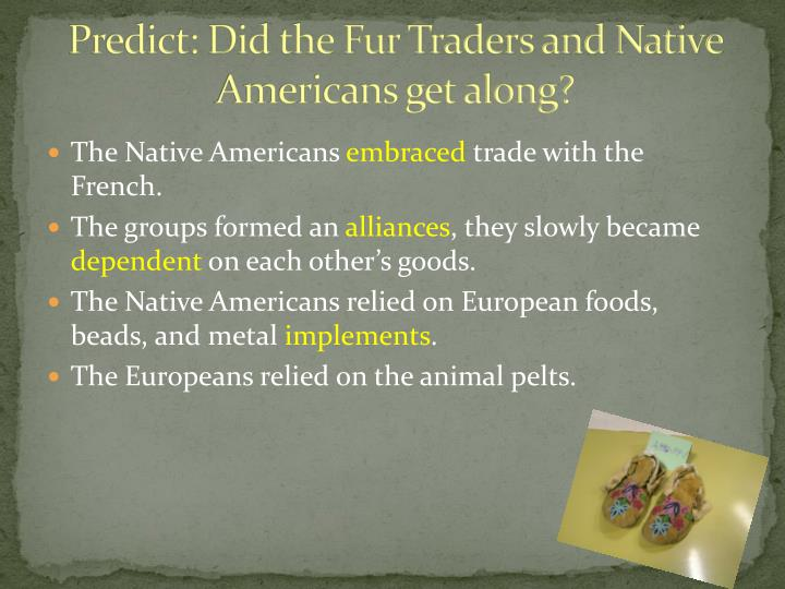 Predict: Did the Fur Traders and Native Americans get along?