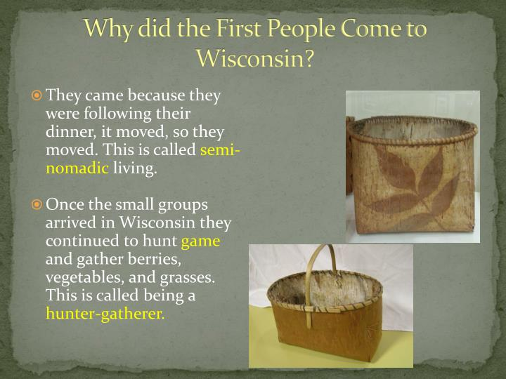 Why did the First People Come to Wisconsin?
