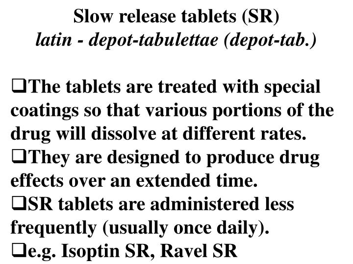 Slow release tablets (SR)