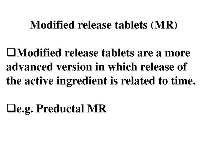 Modified release tablets (MR)