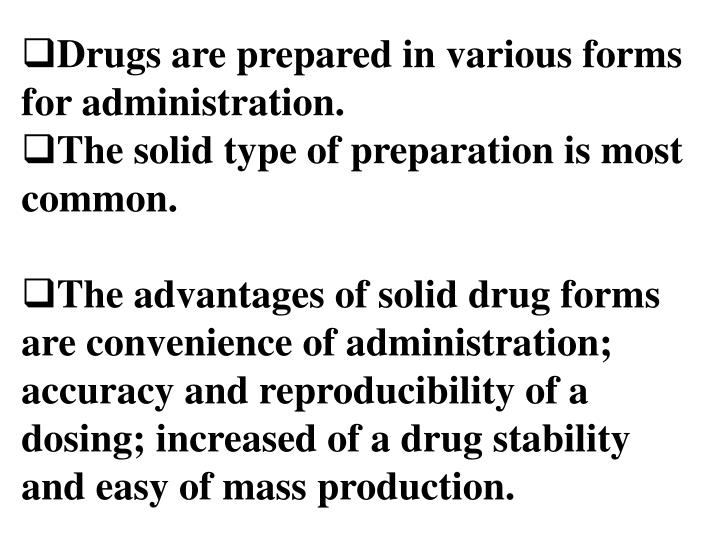Drugs are prepared in various forms for administration.
