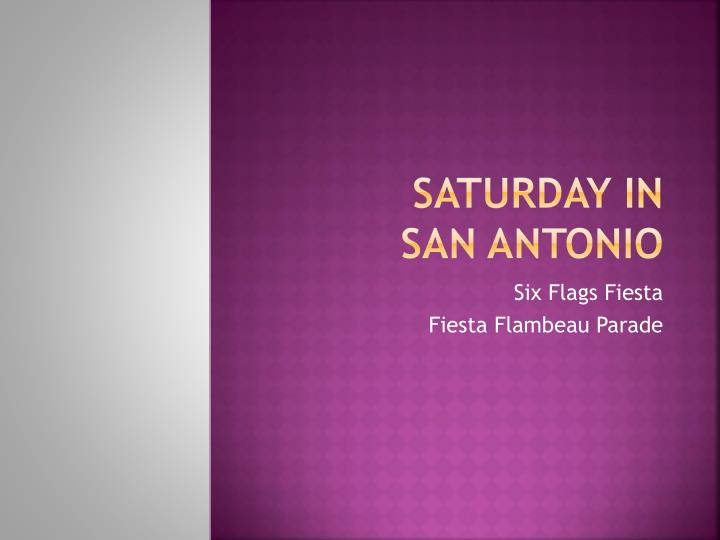 Saturday in san antonio