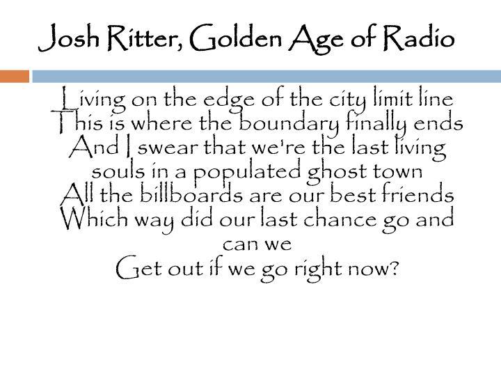 Josh Ritter, Golden Age of Radio