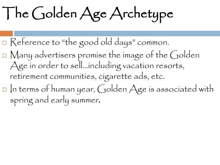 The Golden Age Archetype