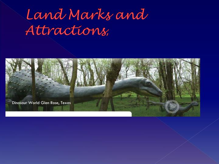 Land Marks and Attractions